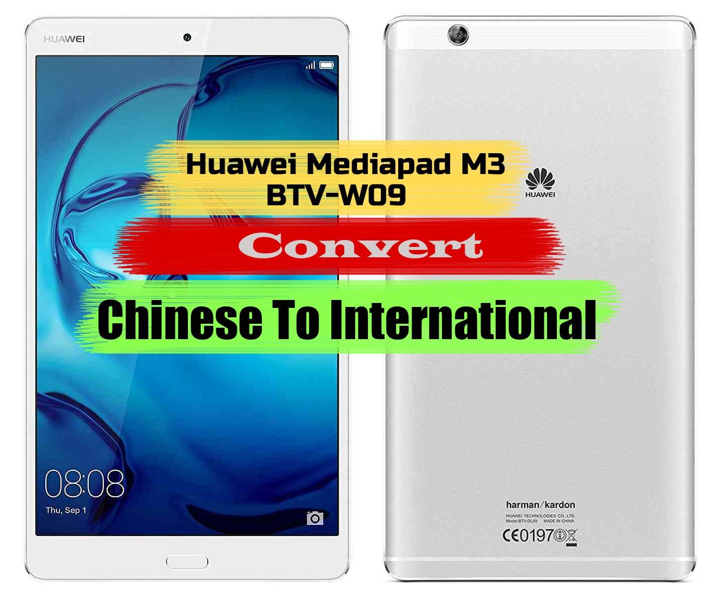 Huawei Mediapad M3 BTV-W09 Convert Chinese To International Model