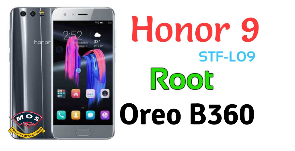 Honor 9 STF-L09 Root for Oreo B360 - Ministry Of Solutions