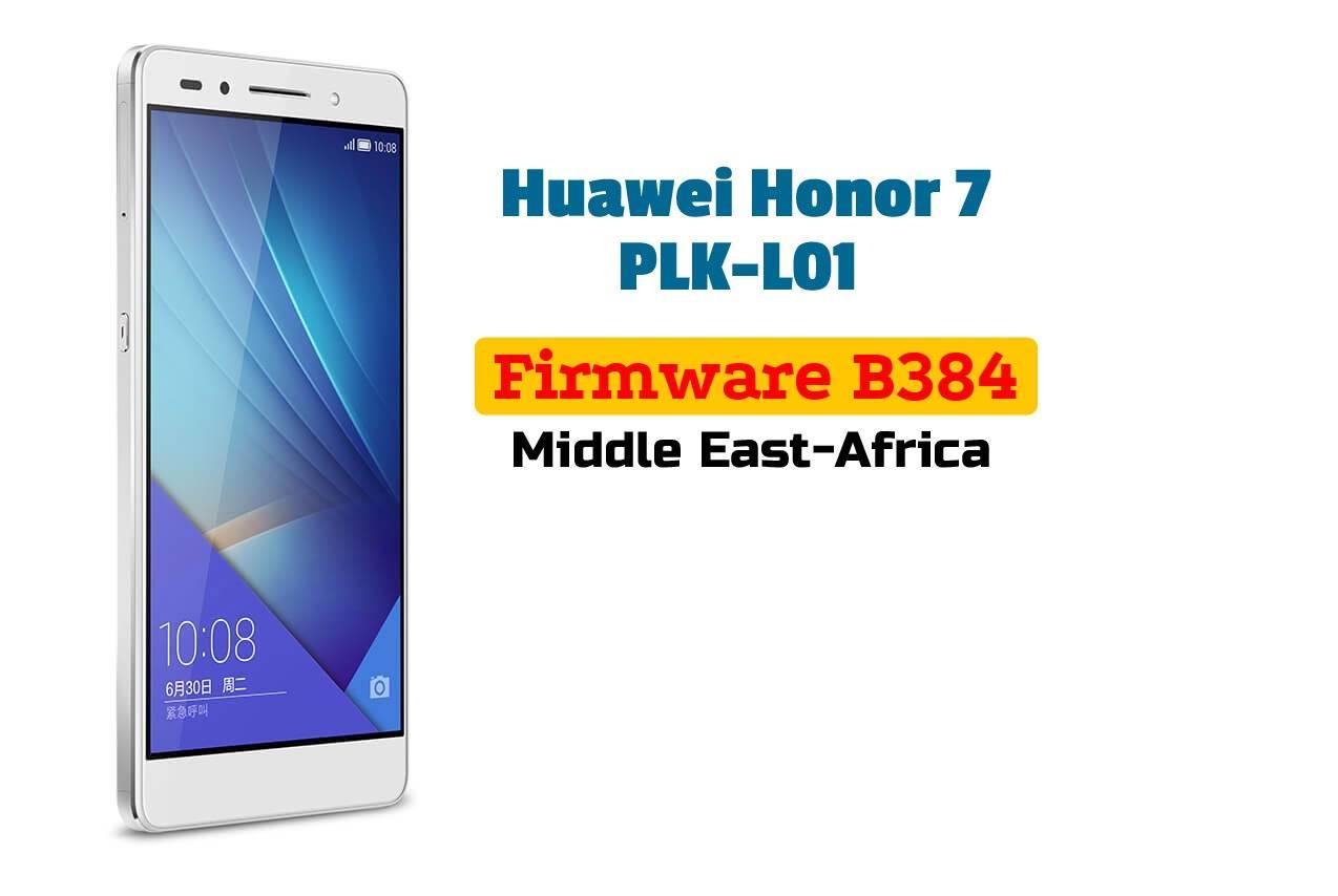 Huawei Honor 7 PLK-L01 Firmware Update B384 Middle East