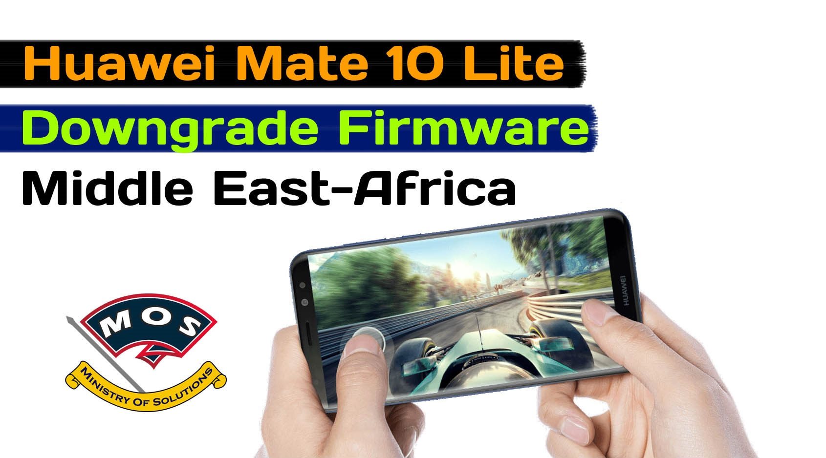 Huawei Mate 10 Lite RNE-L21 Downgrade Firmware (Middle East