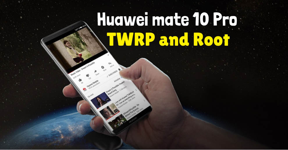 How to Root Huawei Mate 10 Pro - Ministry Of Solutions