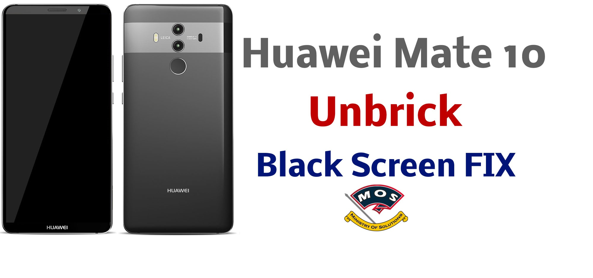 Huawei Mate 10 unbrick (Black Screen Dead Fix) - Ministry Of Solutions