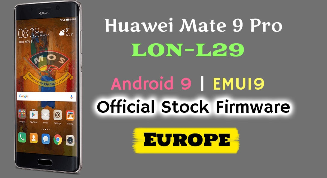 Huawei Mate 9 Pro LON-L29 Firmware Android 9 Stock (Europe