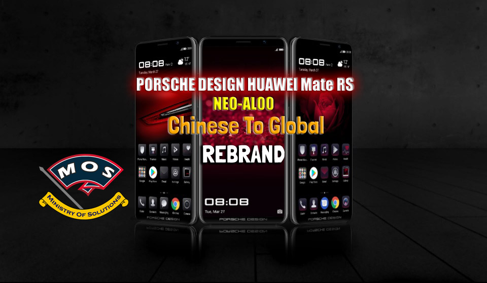 PORSCHE DESIGN HUAWEI Mate RS NEO-AL00 Rebrand (Chinese To Global