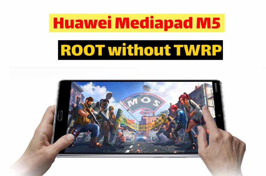 Huawei Mediapad M5 SHT-AL09 Root Guide - Ministry Of Solutions