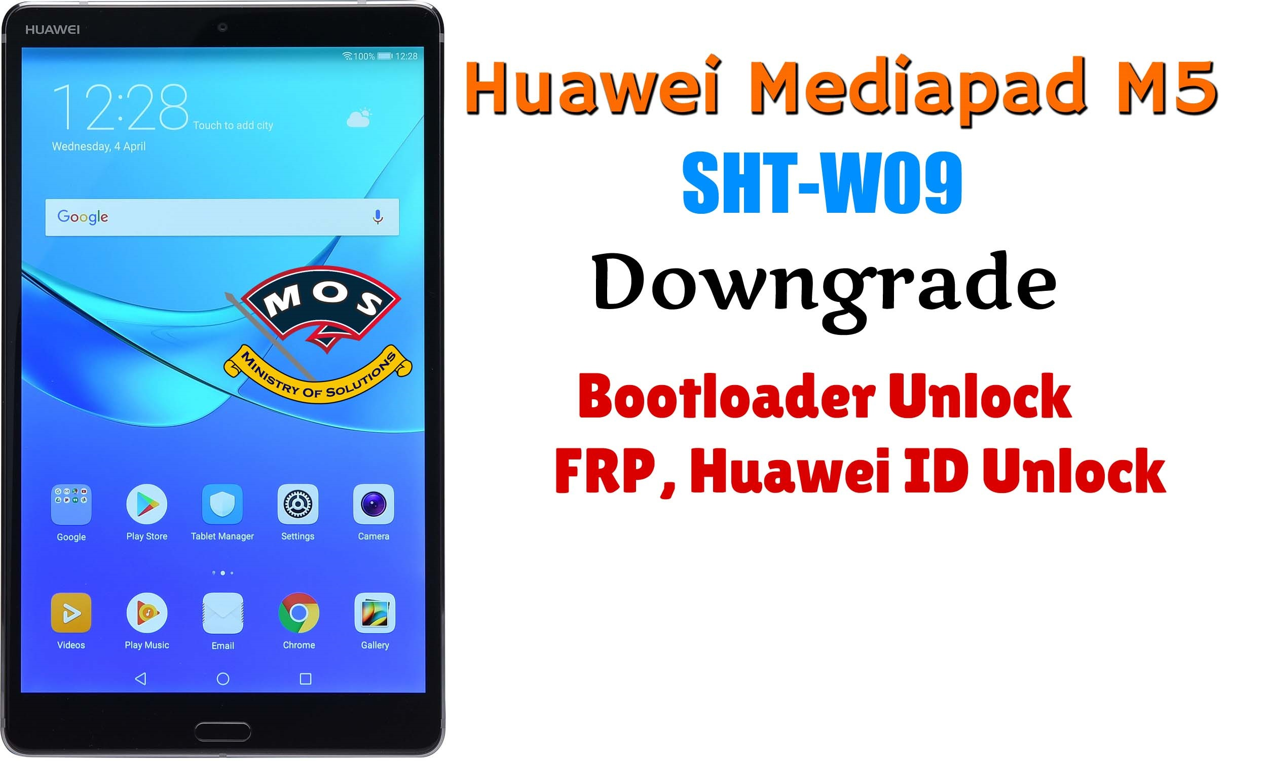 Huawei Mediapad M5 SHT-W09 Downgrade - Ministry Of Solutions