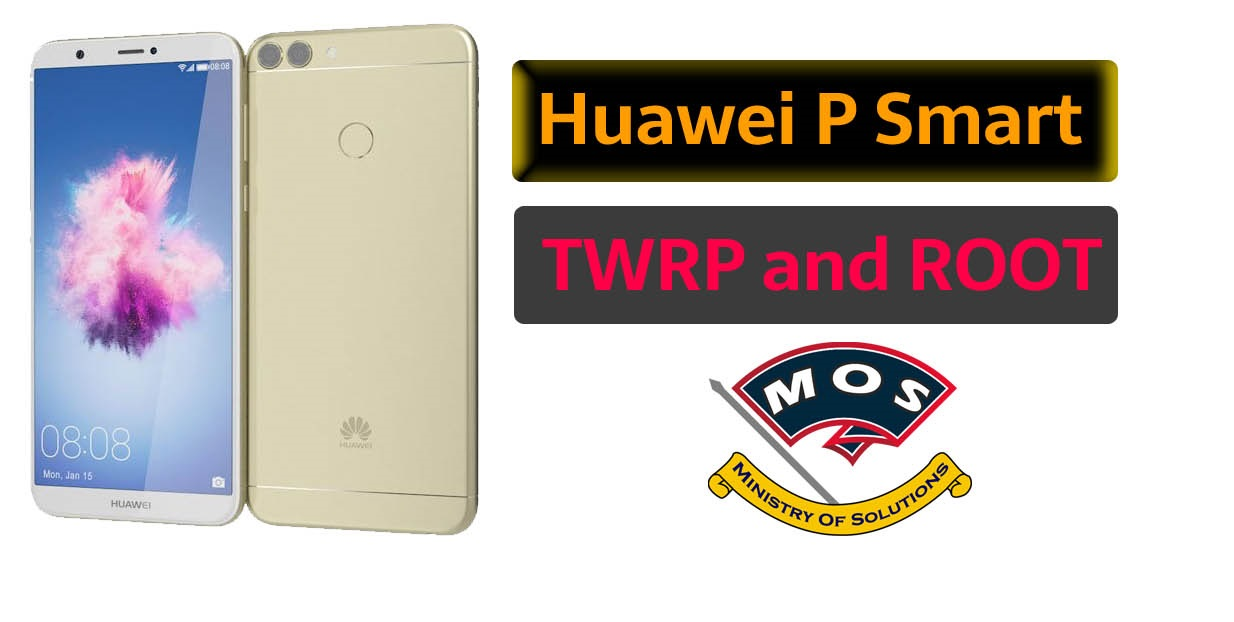 Huawei P Smart TWRP and Root (FIG-LX1/LX2/LX3) - Ministry Of Solutions