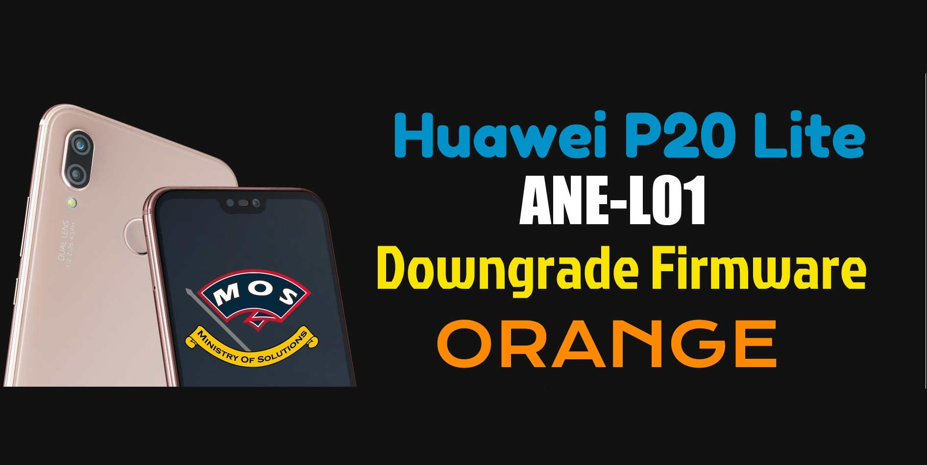 Huawei P20 Lite ANE-L01 Downgrade Firmware (Orange) - Ministry Of