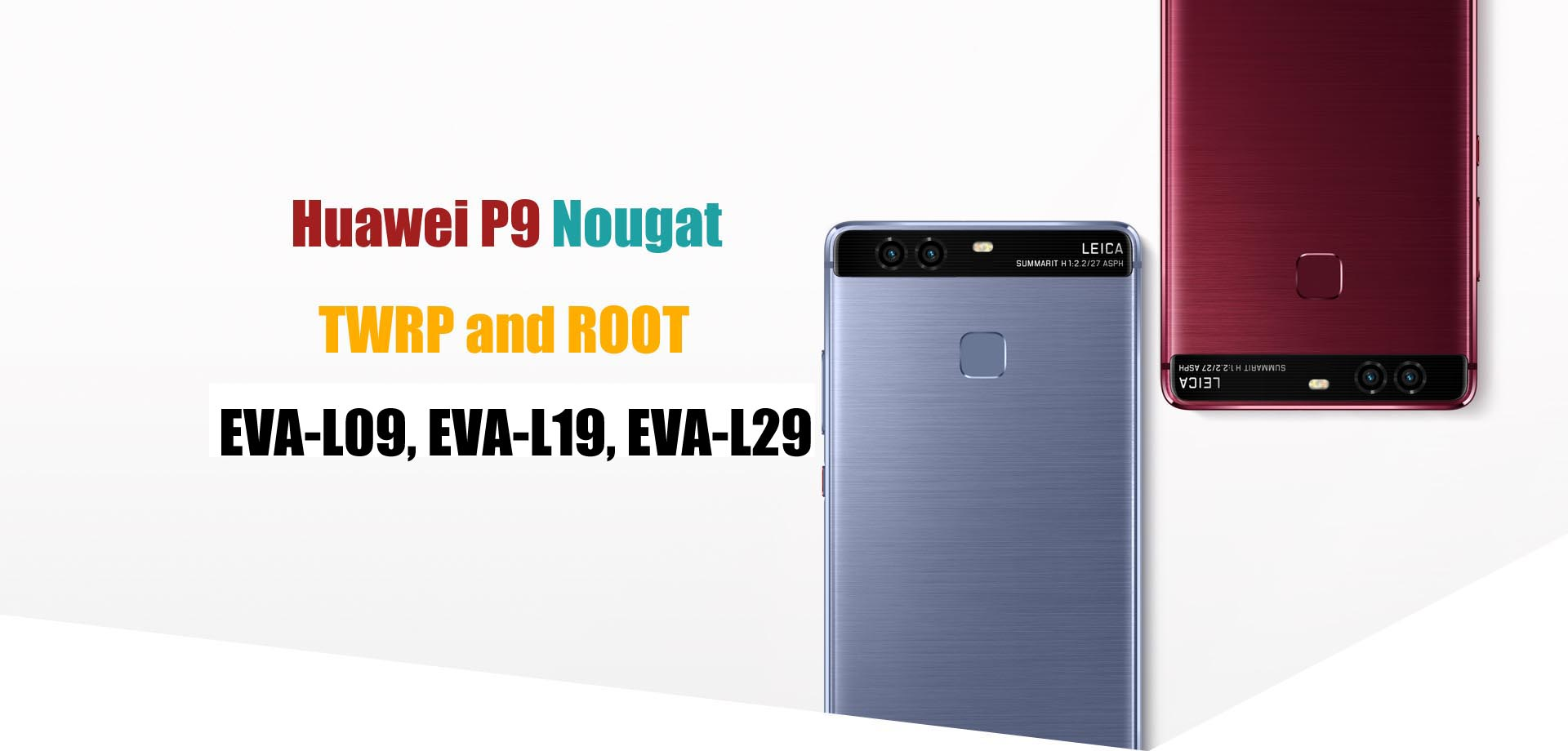 Huawei P9 Root for Nougat Android 7 0 - Ministry Of Solutions