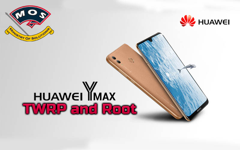 Huawei Y MAX root - Ministry Of Solutions
