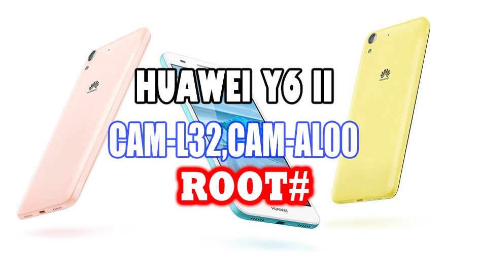 Huawei Y6 II CAM-L32 , CAM-AL00 (Honor 5A) Root and TWRP