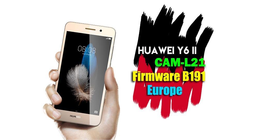 Huawei Y6 II CAM-L21 Firmware B191 Update (Europe