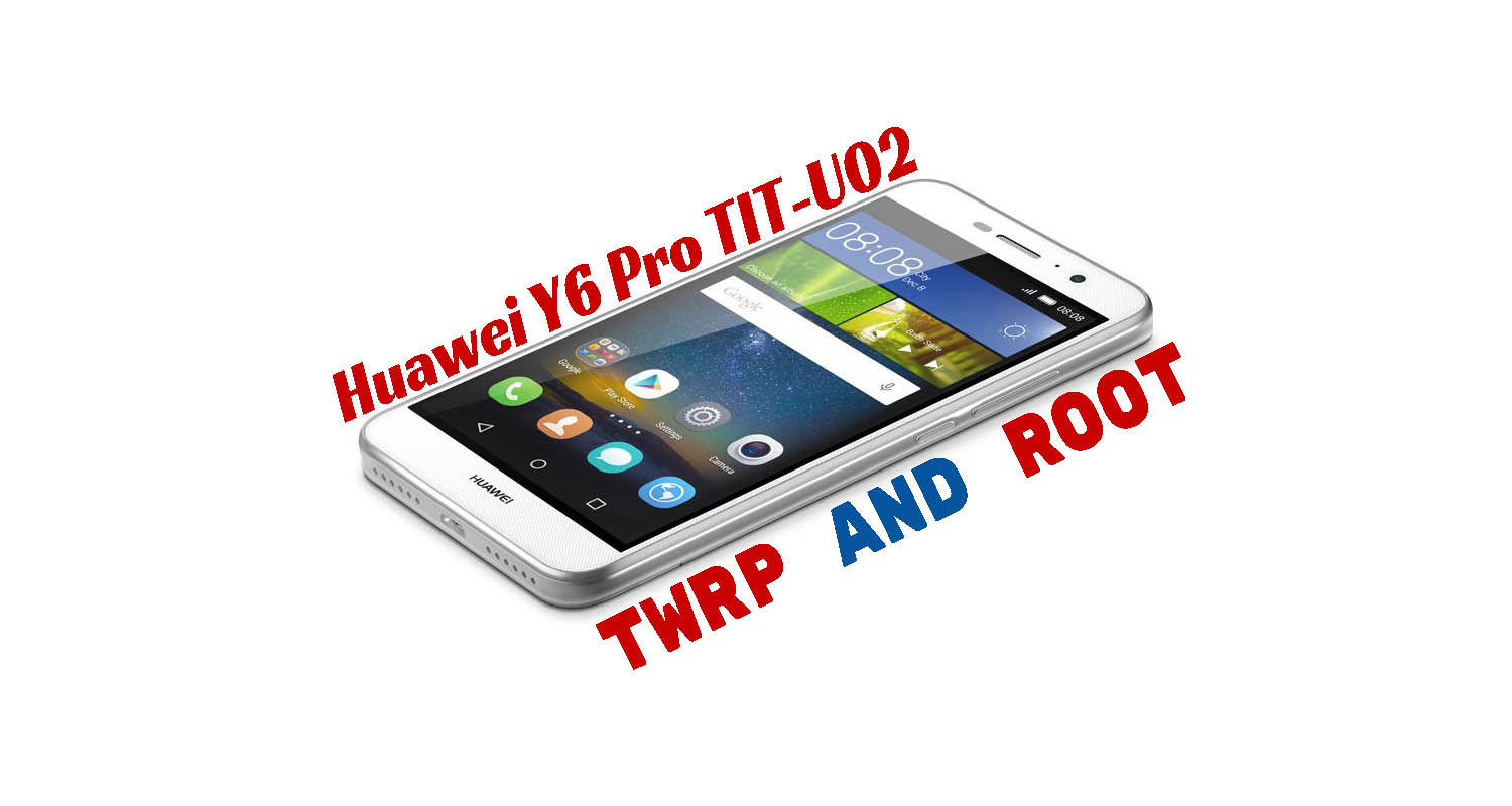 How to Root Huawei Y6 Pro TIT-U02 - Ministry Of Solutions