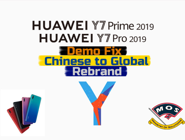 Huawei Y7 Prime 2019 Rebrand Demo Remove (Chinese to Global) DUB