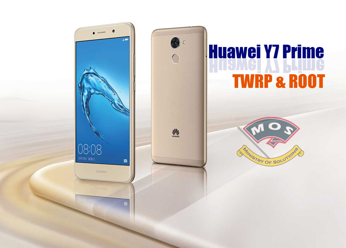 Huawei Y7 Prime TWRP and ROOT (Huawei Enjoy 7 Plus Chinese