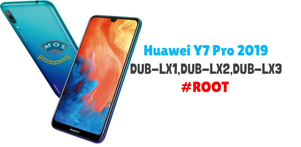 Huawei Y7 Pro 2019 Root (DUB-LX1/LX2/LX3) - Ministry Of