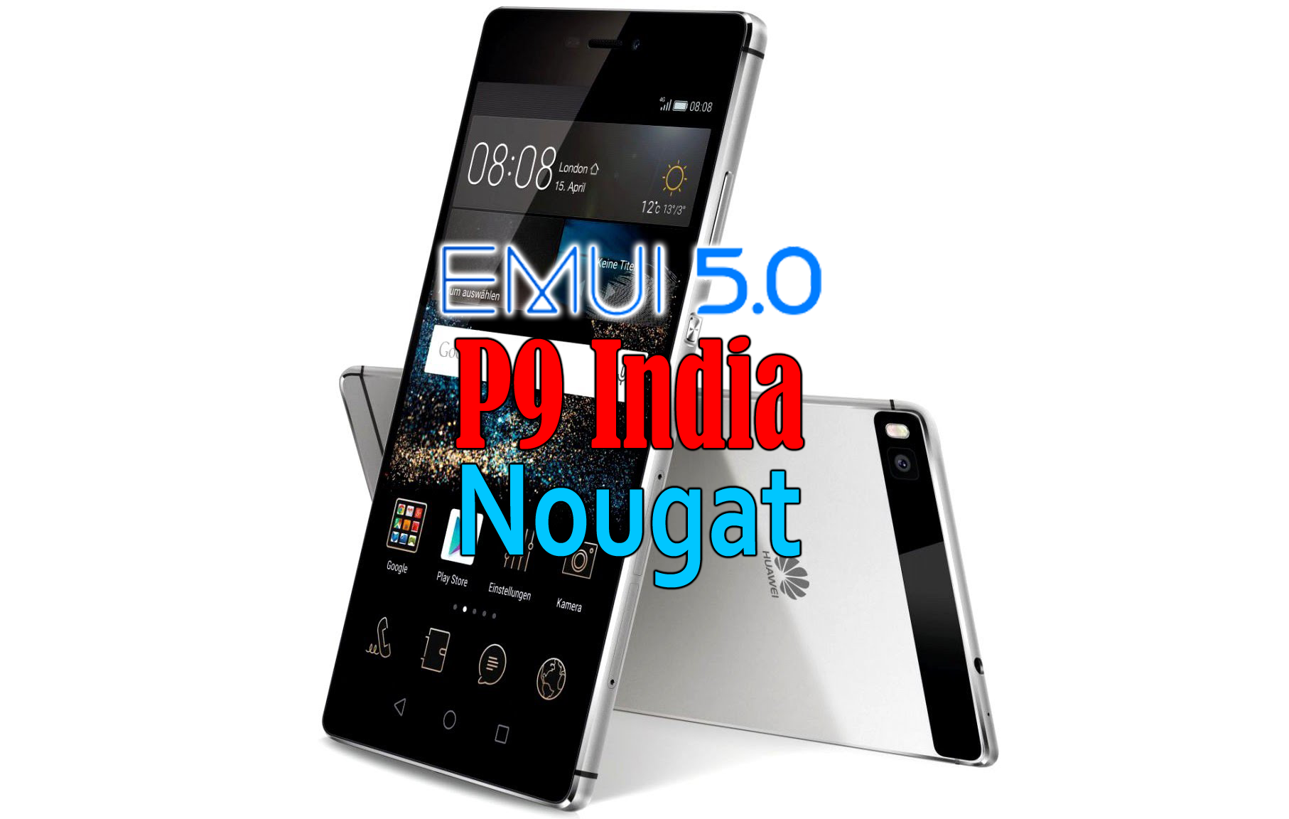 Huawei P9 Nougat B301 Firmware (India) VOLTE, EMUI 5 0 - Ministry Of