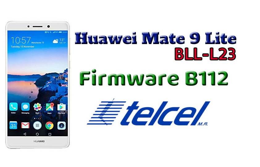 Huawei Mate 9 Lite BLL-L23 Firmware B112 (Telcel-Mexico) - Ministry