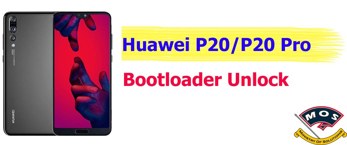 Huawei P20/P20 Pro Bootloader Unlock - Ministry Of Solutions