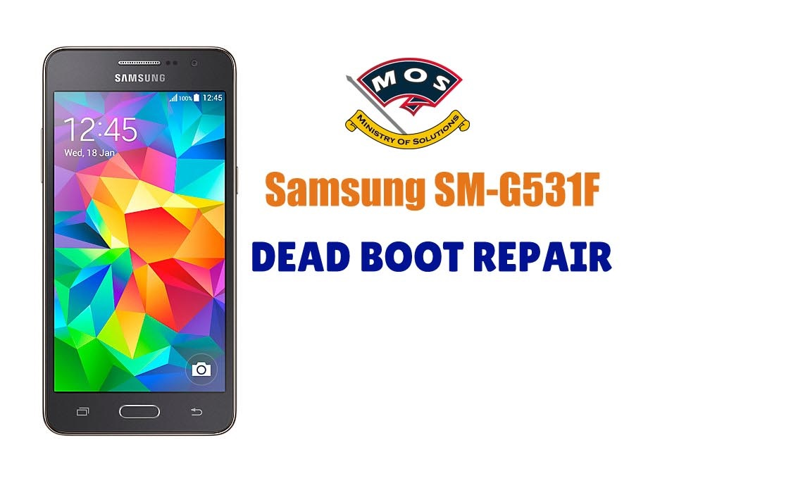 Samsung Galaxy Grand Prime SM-G531F Dead Boot Repair - Ministry Of