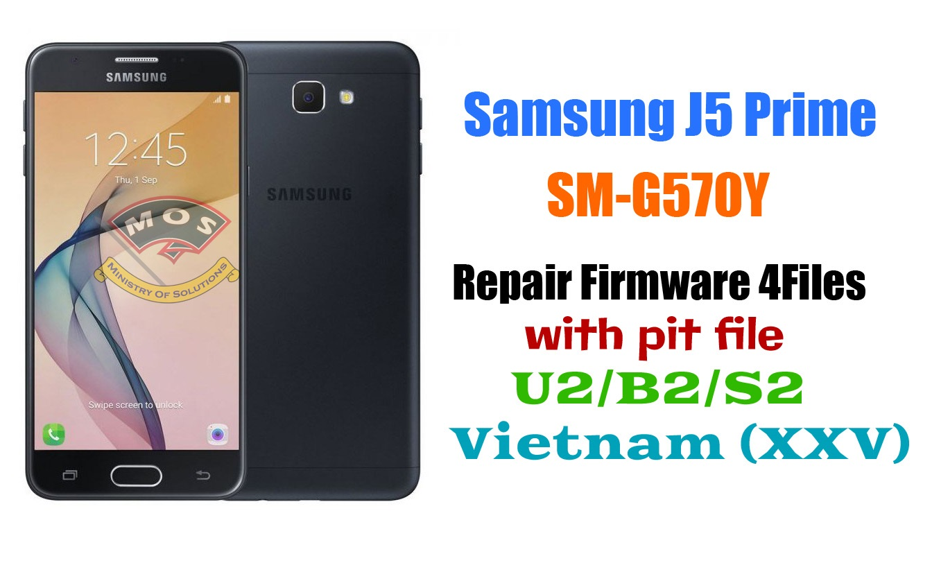 Samsung J5 Prime SM-G570Y Repair Firmware with pit file U2 ...