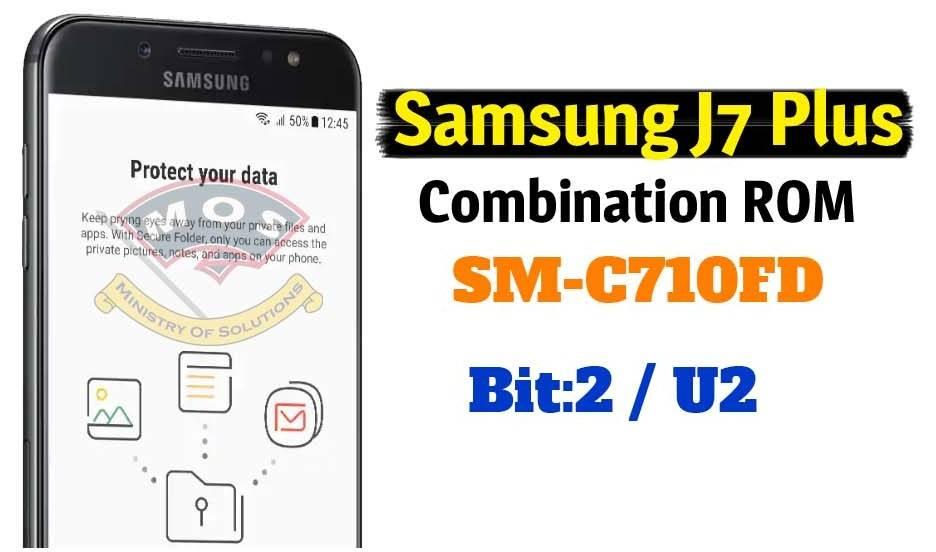 Samsung J7 Plus SM-C710FD Combination ROM Binary2 / U2