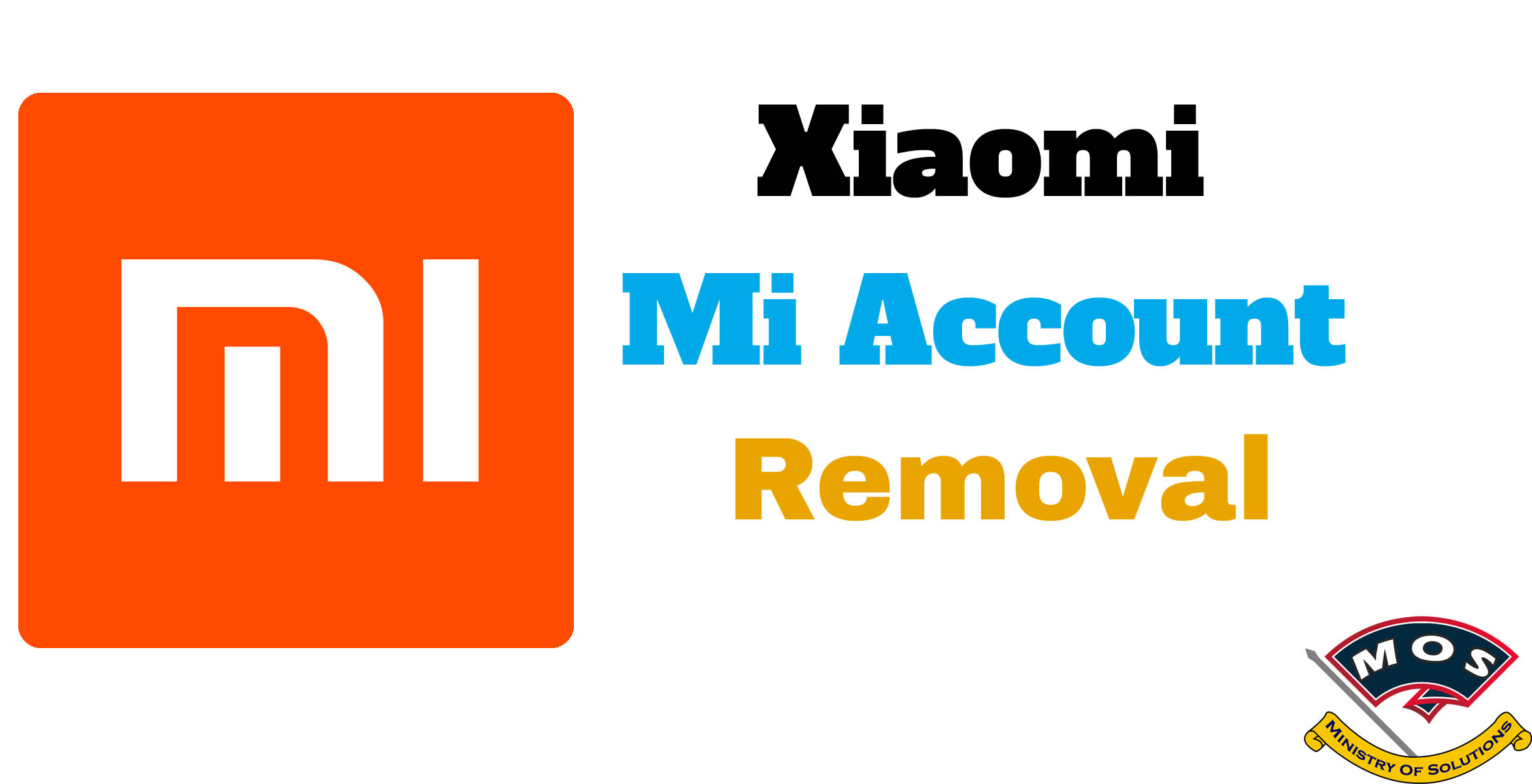 Xiaomi Mi Account Unlock (Mi Cloud Removal) - Ministry Of