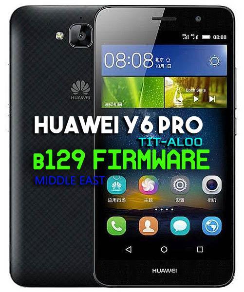 Huawei Y6 Pro TIT-AL00 Firmware Update B129 (Middle East